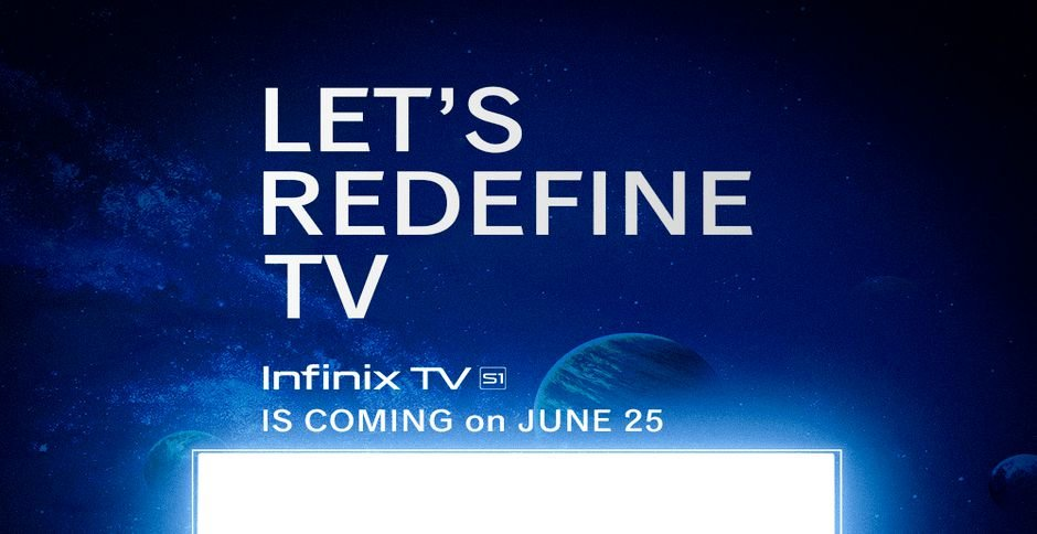 TV S1, first Infinix smart TV coming on June 25th 1